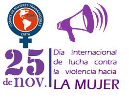 Este 25 noviembre 2017: Por un Convenio de la OIT Contra la Violencia y el Acoso hacia las Mujeres en el Mundo del Trabajo
