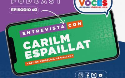 Podcast de la Juventud Trabajadora: Nuestras Voces 3 – Entrevista con Carilm Spaillat