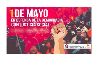 1º de Mayo: En defensa de la democracia, con sindicatos fuertes y más derechos