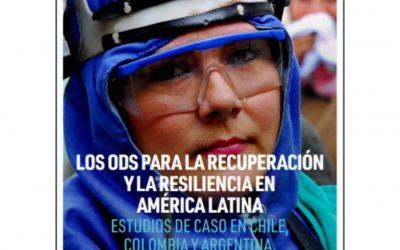 Los ODS para la Recuperación y la Resiliencia en América Latina: Estudio de Casos de Argentina, Chile y Colombia