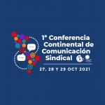 Conferencia Continental de Comunicación Sindical: Este martes empiezan las reuniones preparatorias